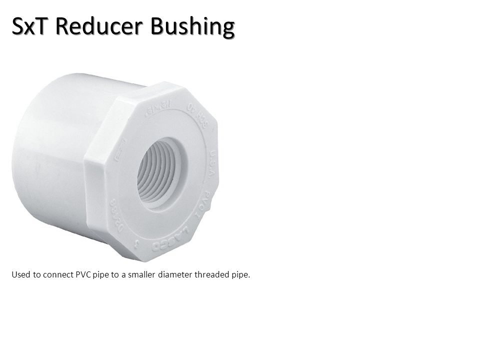 SxT Reducer Bushing Plumbing Tools And Supplies-PVC Pipe And Fittings Image: PVCBushing.jpg Height: Width: