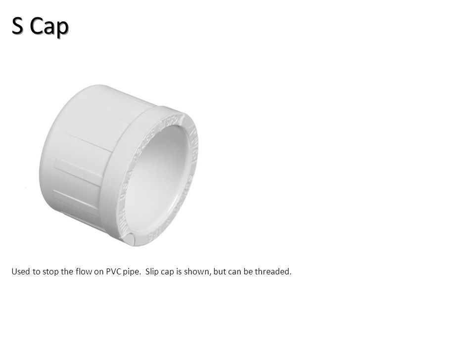 S Cap Plumbing Tools And Supplies-PVC Pipe And Fittings Image: PVCCap.jpg Height: 326.4 Width: 360.