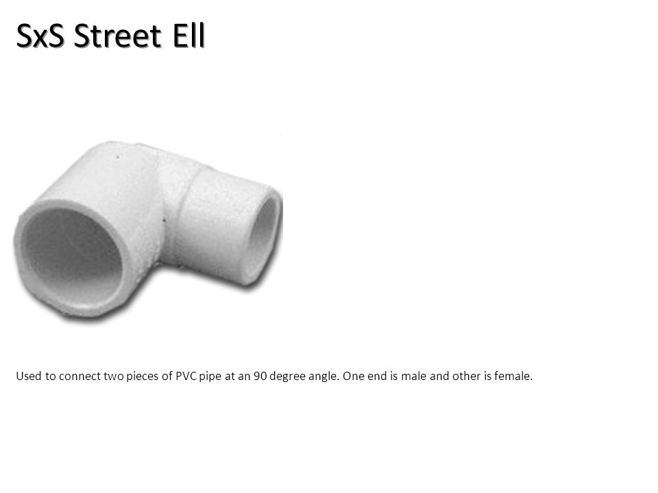 SxS Street Ell Plumbing Tools And Supplies-PVC Pipe And Fittings Image: PVC_StreetEll.jpg Height: 200 Width: 200.
