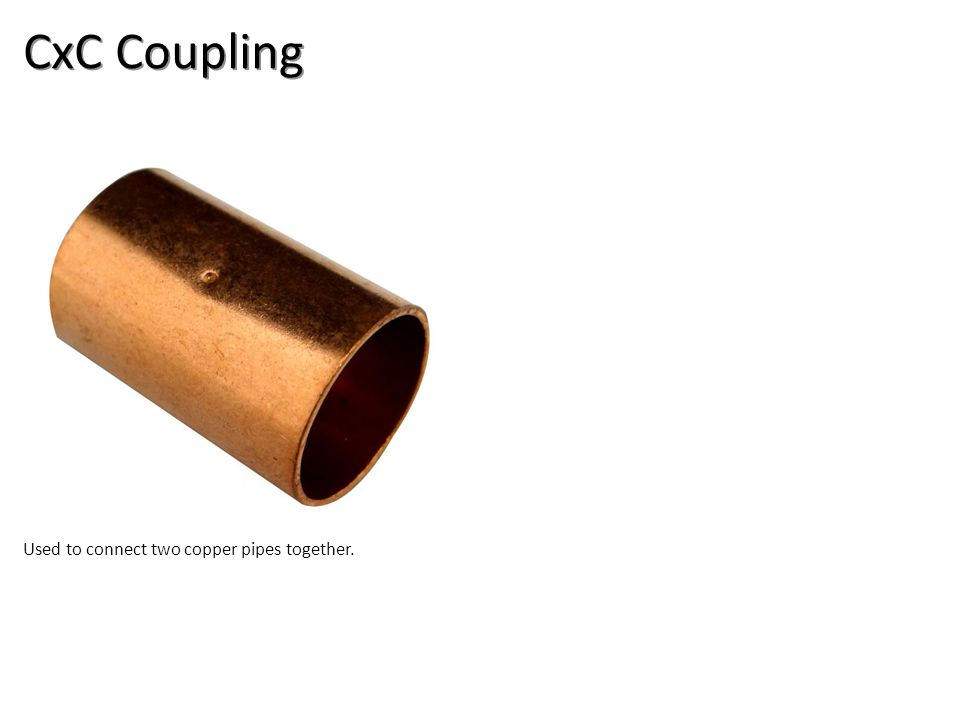 CxC Coupling Used to connect two copper pipes together.