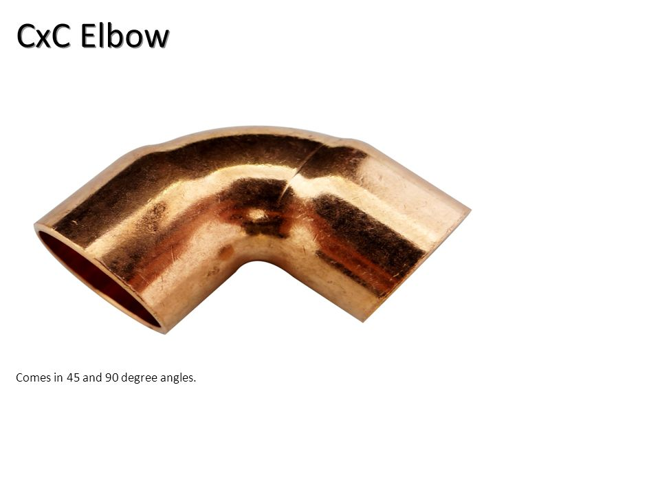 CxC Elbow Comes in 45 and 90 degree angles.