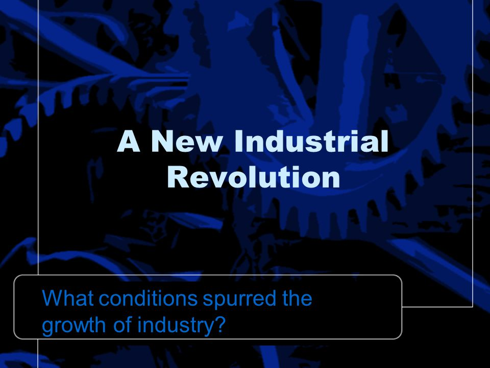 A New Industrial Revolution