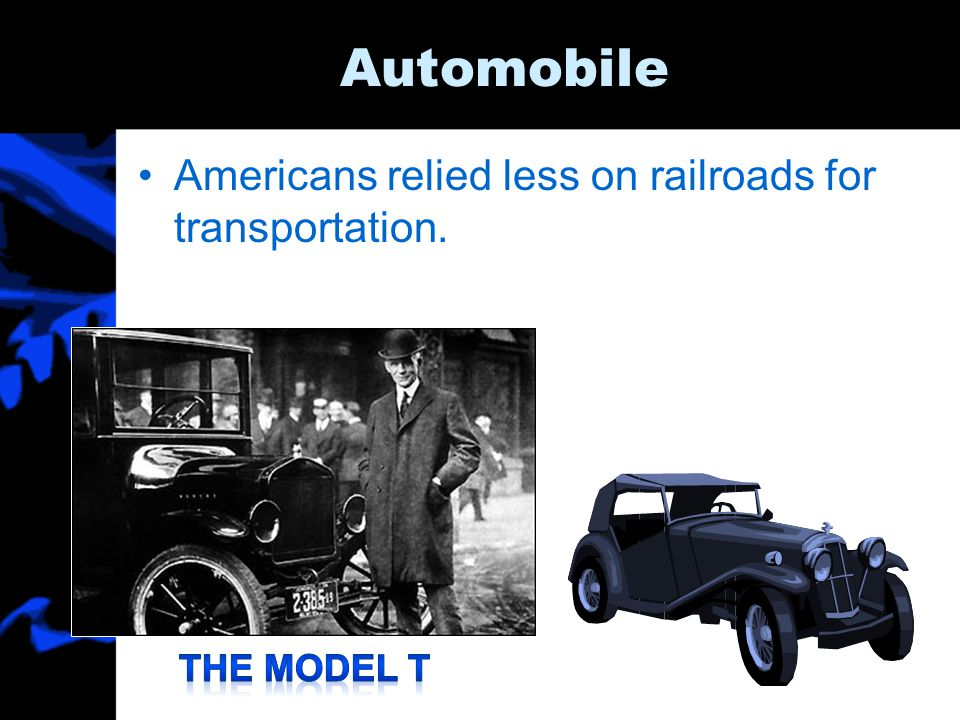 Automobile Americans relied less on railroads for transportation.