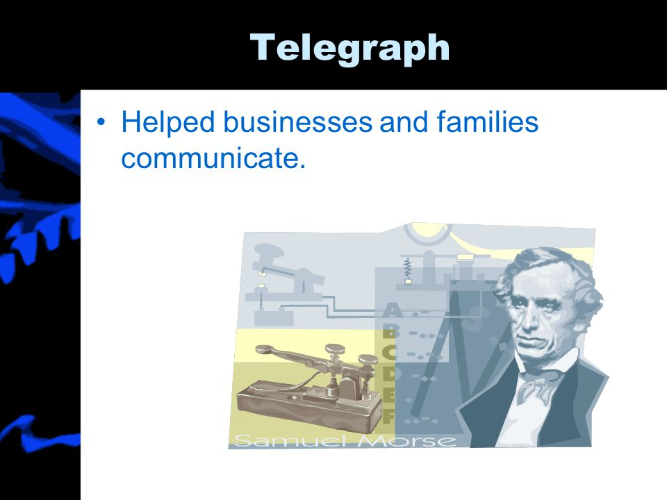 Telegraph Helped businesses and families communicate.