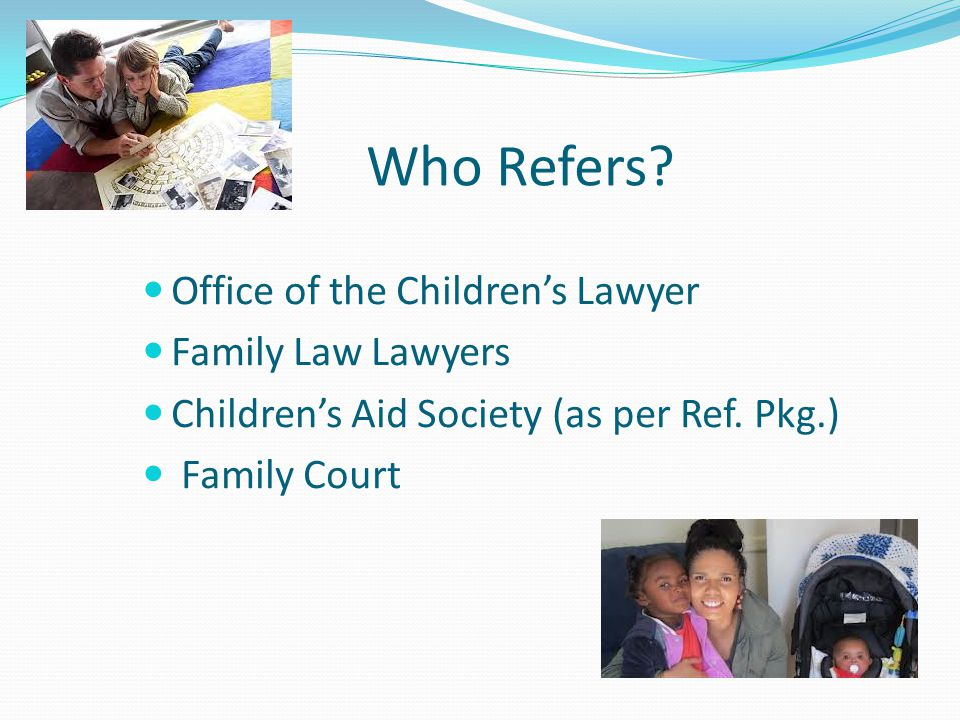 Who Refers Office of the Children's Lawyer Family Law Lawyers