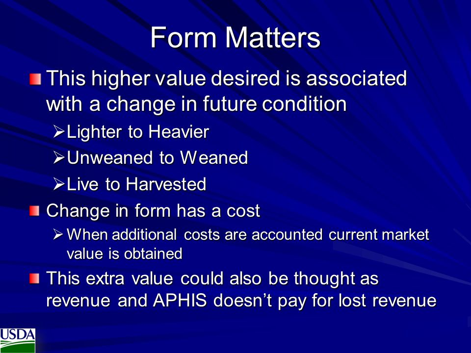 Form Matters This higher value desired is associated with a change in future condition. Lighter to Heavier.