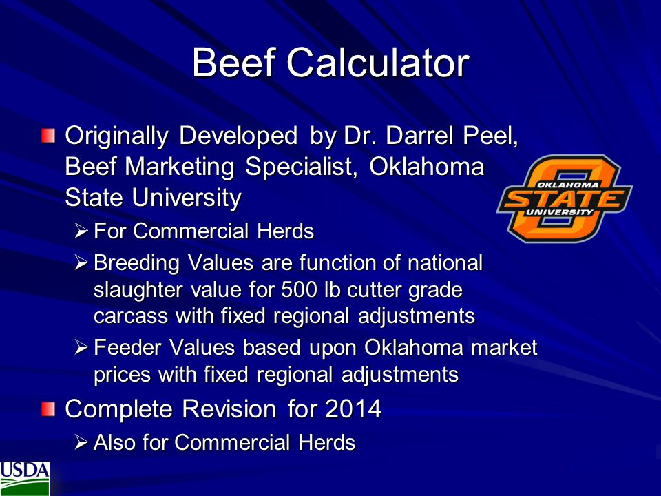 Beef Calculator Originally Developed by Dr. Darrel Peel, Beef Marketing Specialist, Oklahoma State University.