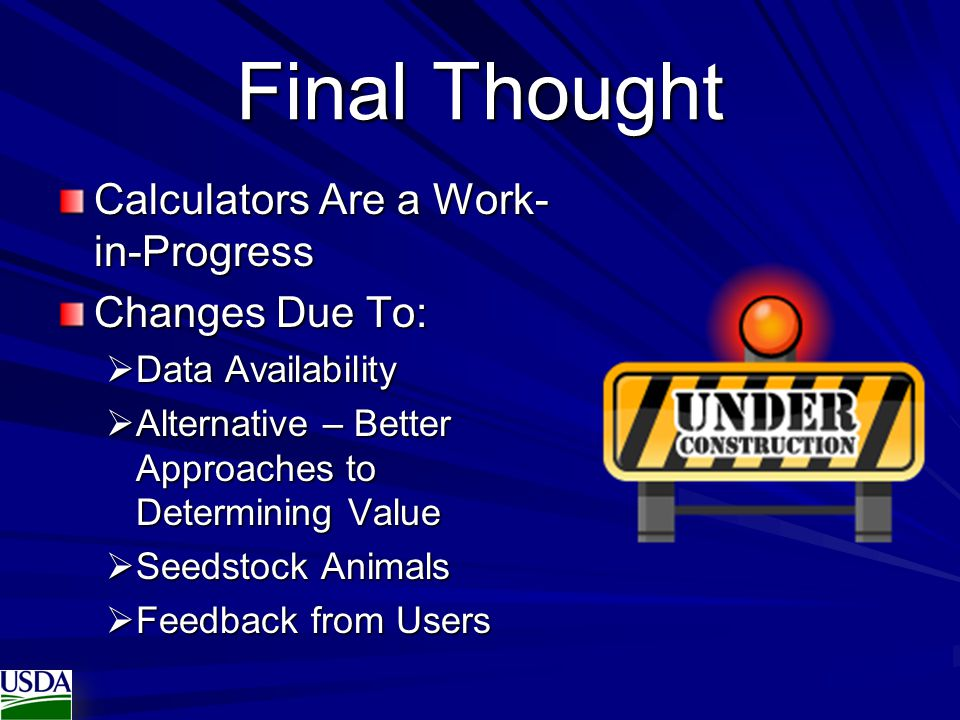 Final Thought Calculators Are a Work-in-Progress Changes Due To: