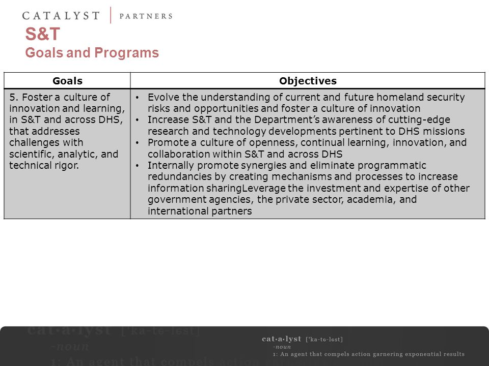 S&T Goals and Programs Goals Objectives