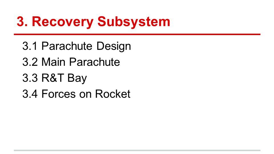 3. Recovery Subsystem 3.1 Parachute Design 3.2 Main Parachute