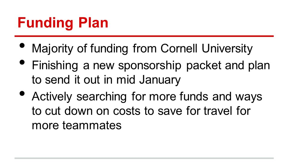 Funding Plan Majority of funding from Cornell University
