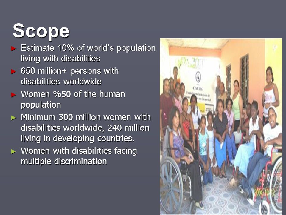 Scope Estimate 10% of world's population living with disabilities
