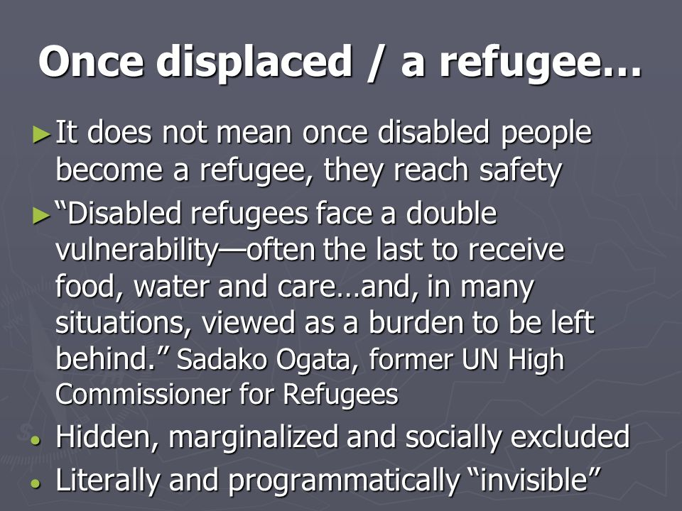 Once displaced / a refugee…