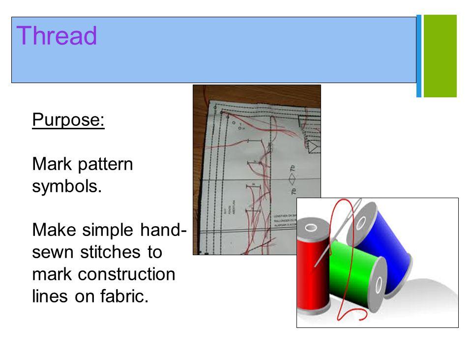 Thread Purpose: Mark pattern symbols.