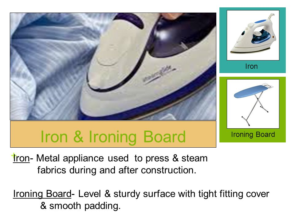 Iron & Ironing Board Iron- Metal appliance used to press & steam