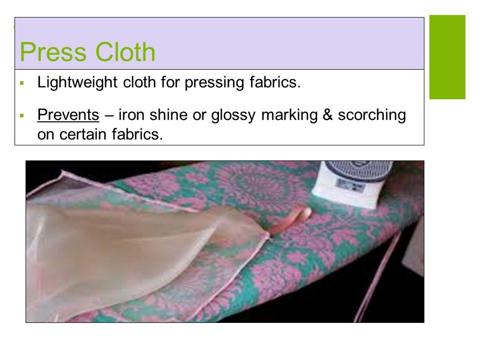 Press Cloth Lightweight cloth for pressing fabrics.