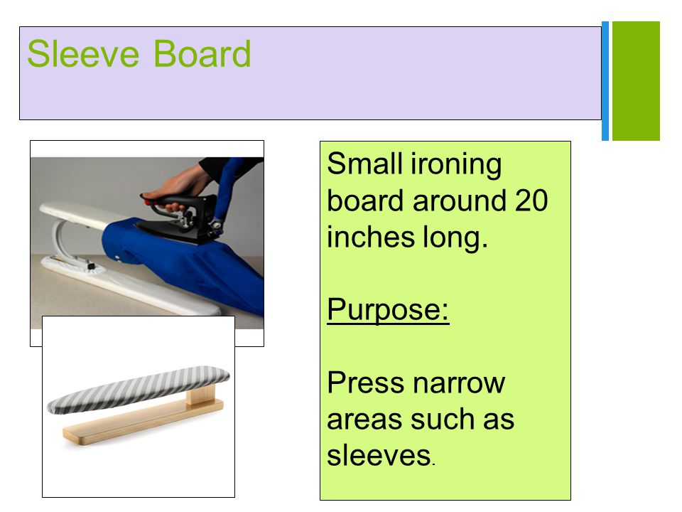 Sleeve Board Small ironing board around 20 inches long. Purpose: