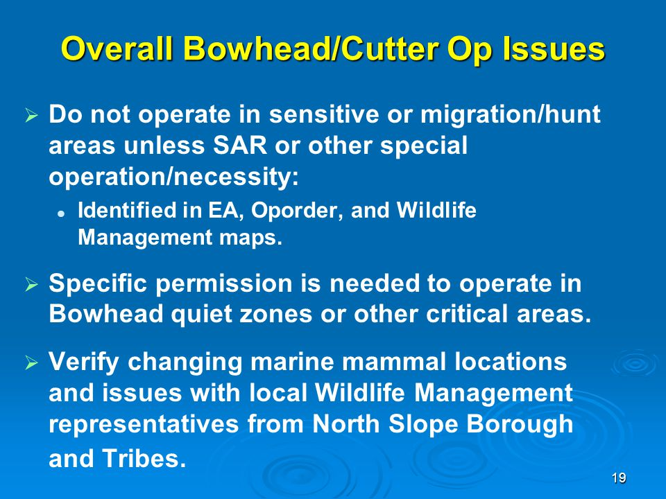 Overall Bowhead/Cutter Op Issues