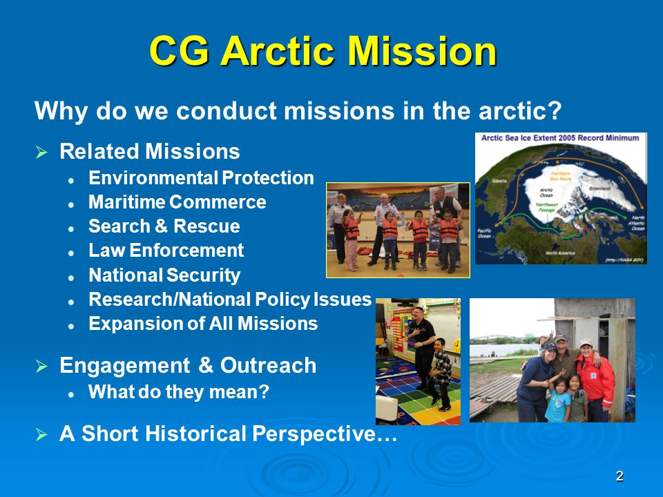 CG Arctic Mission Why do we conduct missions in the arctic