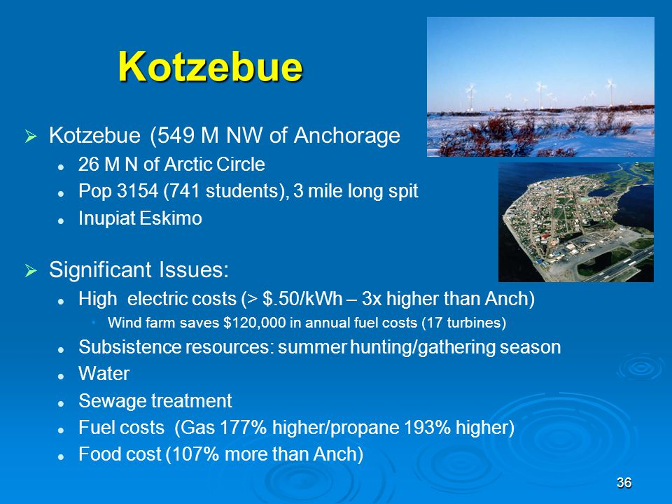 Kotzebue Kotzebue (549 M NW of Anchorage Significant Issues: