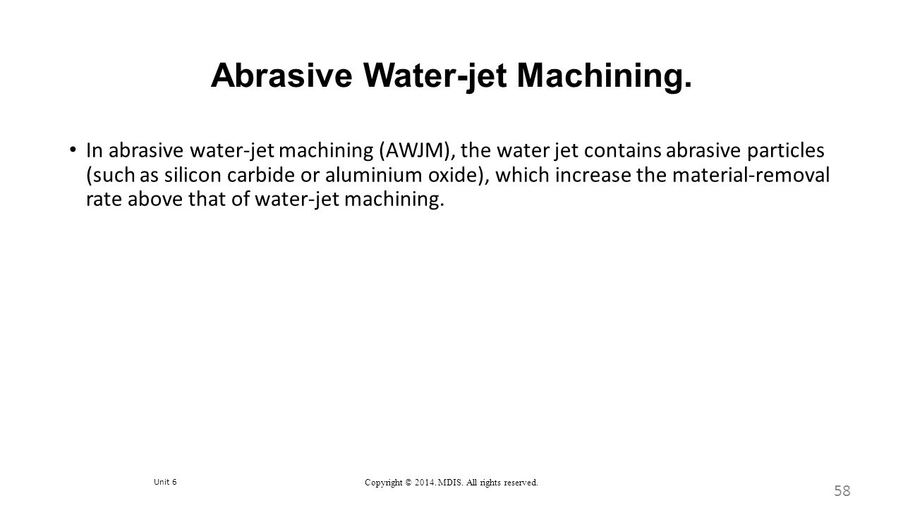 Abrasive Water-jet Machining.