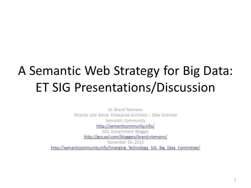 A Semantic Web Strategy for Big Data: ET SIG Presentations/Discussion