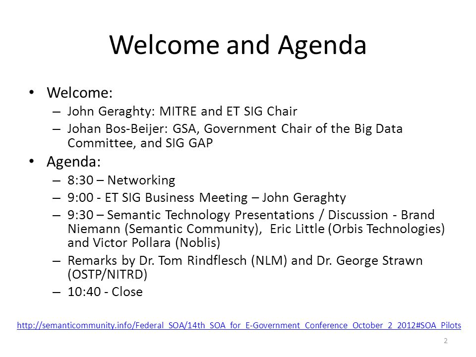 Welcome and Agenda Welcome: Agenda: