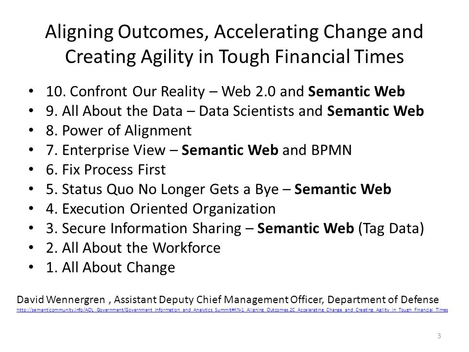 Aligning Outcomes, Accelerating Change and Creating Agility in Tough Financial Times