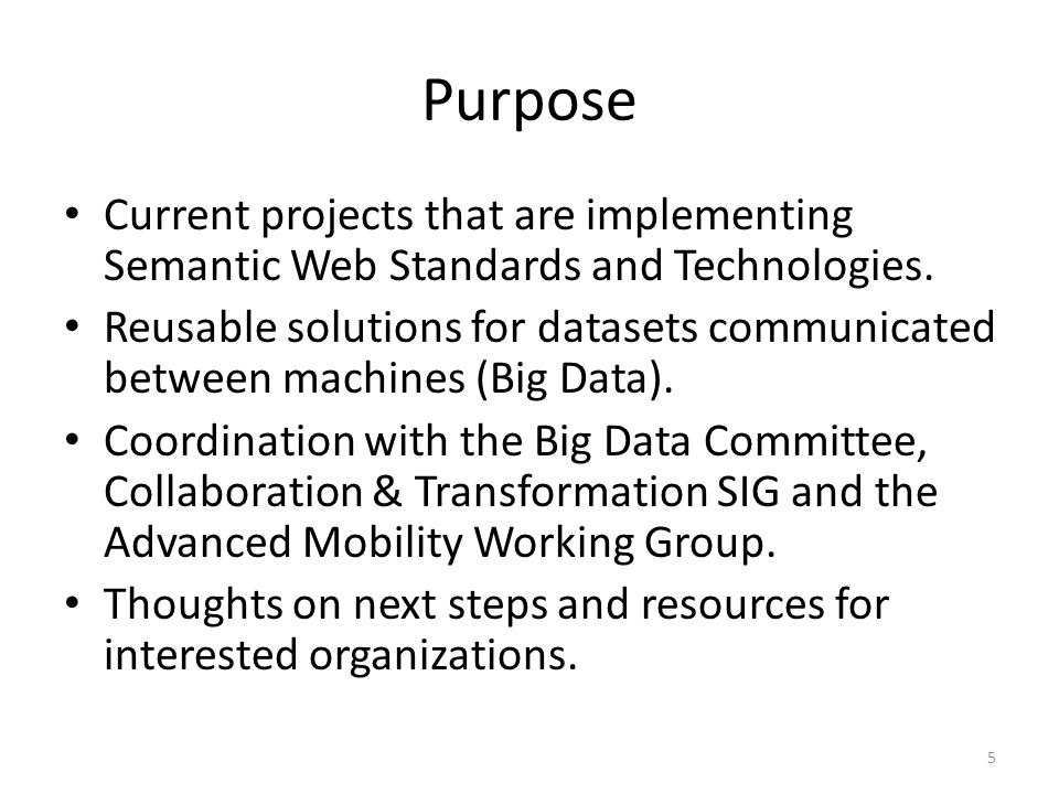 Purpose Current projects that are implementing Semantic Web Standards and Technologies.