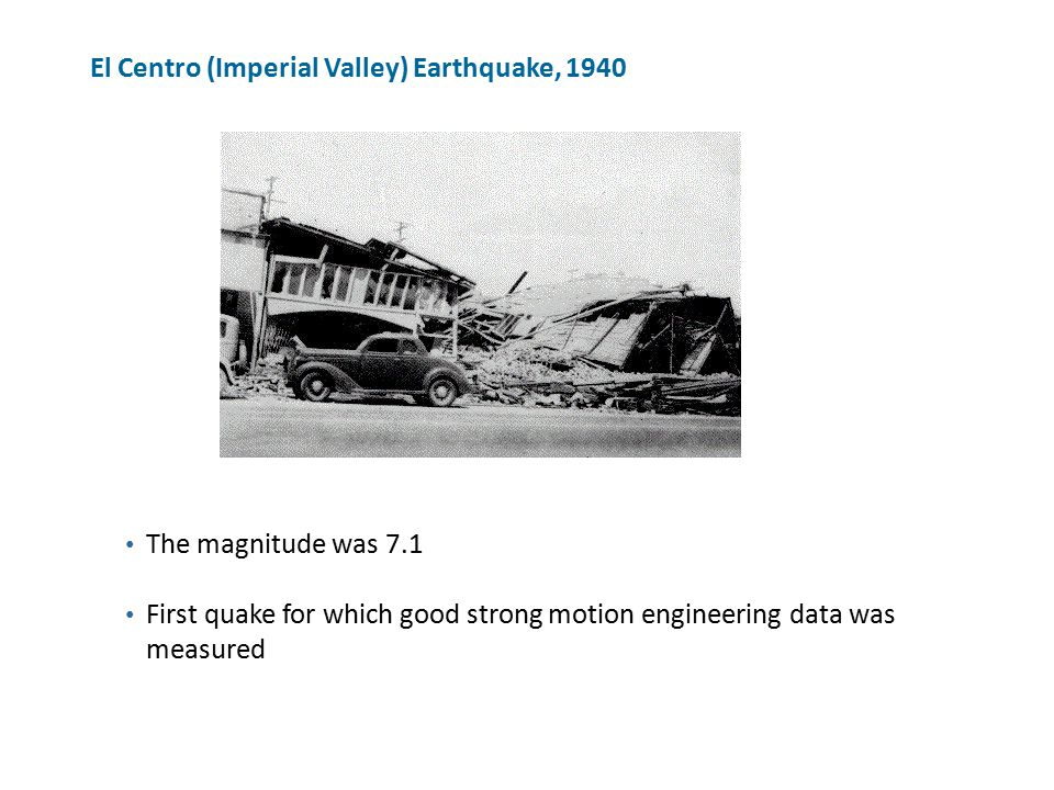 El Centro (Imperial Valley) Earthquake, 1940