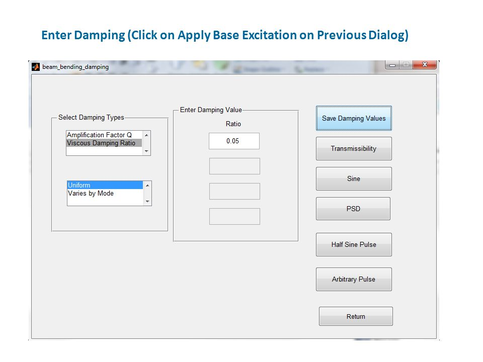 Enter Damping (Click on Apply Base Excitation on Previous Dialog)