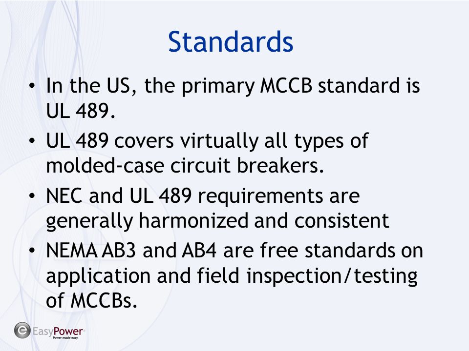 Standards In the US, the primary MCCB standard is UL 489.