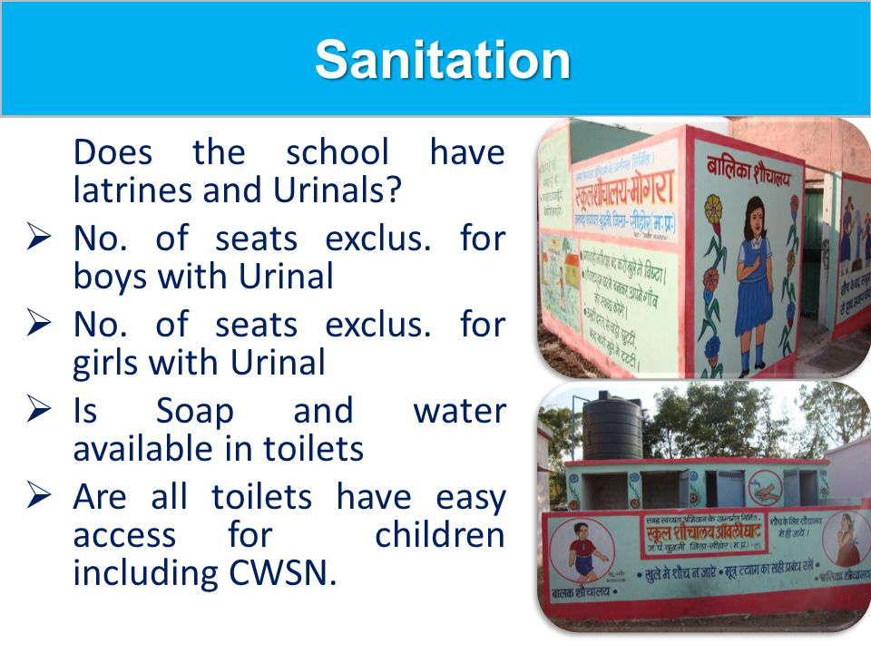 Sanitation No. of seats exclus. for boys with Urinal
