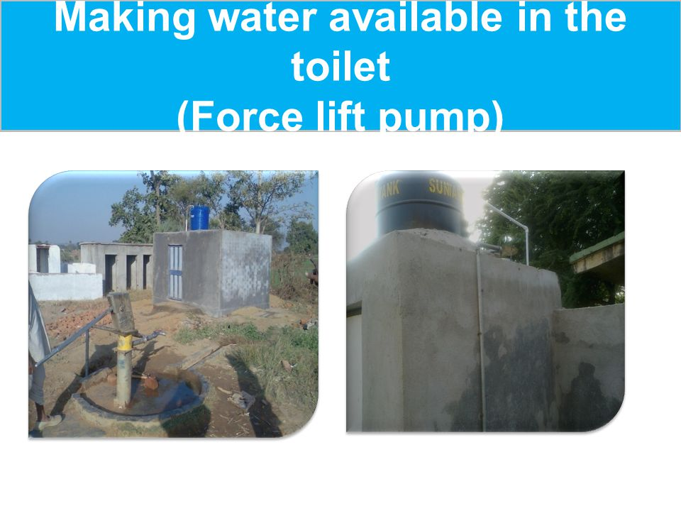 Making water available in the toilet (Force lift pump)