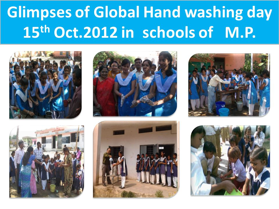 Glimpses of Global Hand washing day 15th Oct.2012 in schools of M.P.
