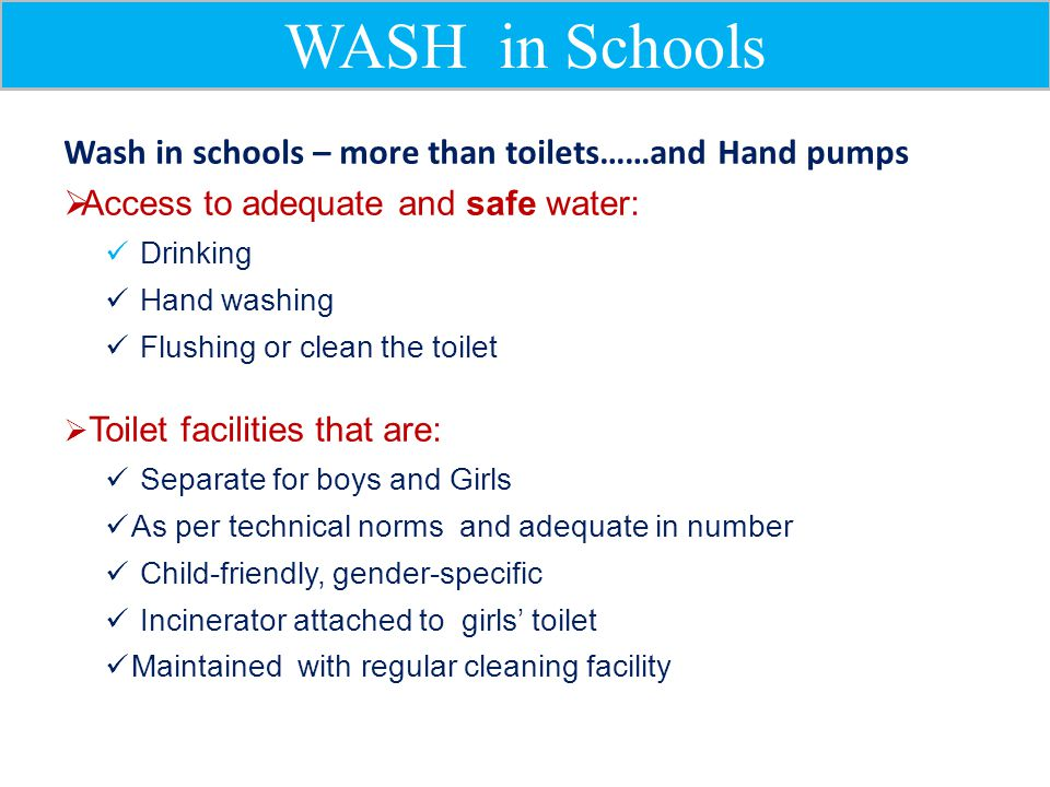 WASH in Schools Wash in schools – more than toilets……and Hand pumps