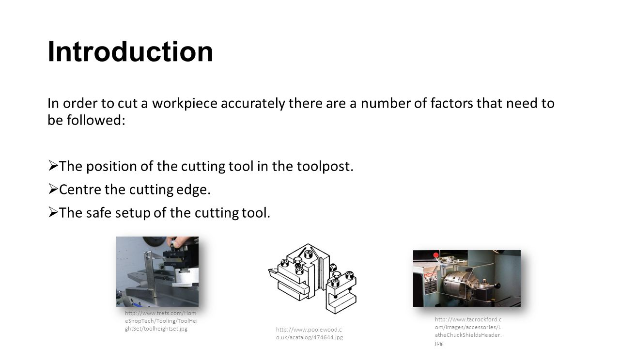 Introduction In order to cut a workpiece accurately there are a number of factors that need to be followed:
