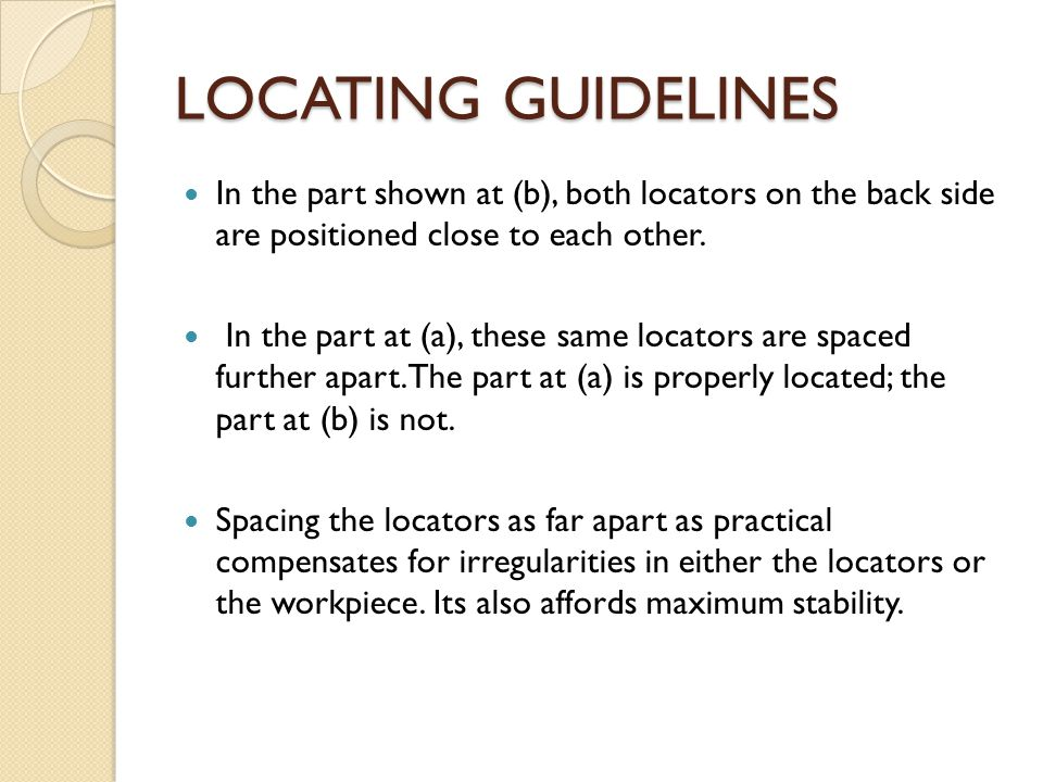 LOCATING GUIDELINES In the part shown at (b), both locators on the back side are positioned close to each other.