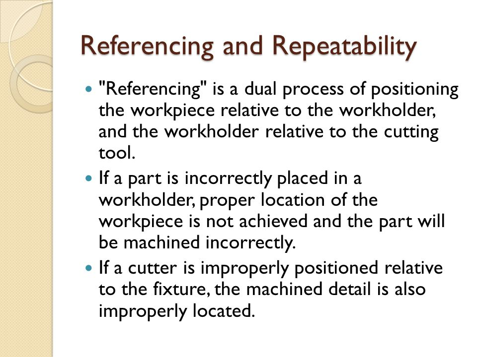 Referencing and Repeatability