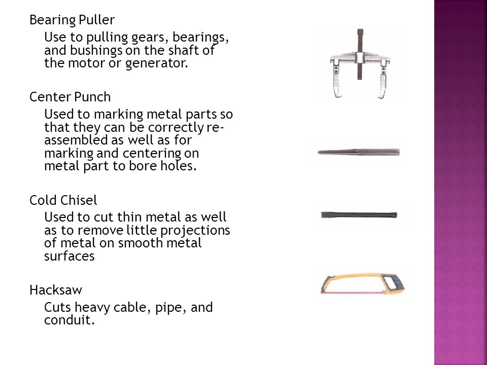 Bearing Puller Use to pulling gears, bearings, and bushings on the shaft of the motor or generator.