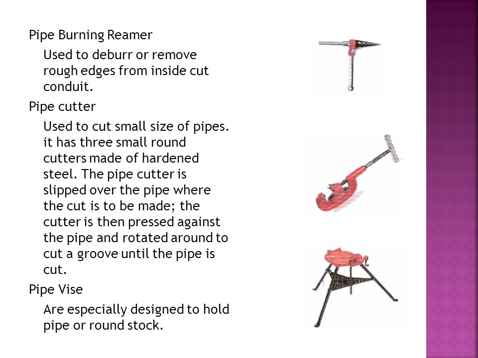 Pipe Burning Reamer Used to deburr or remove rough edges from inside cut conduit. Pipe cutter.