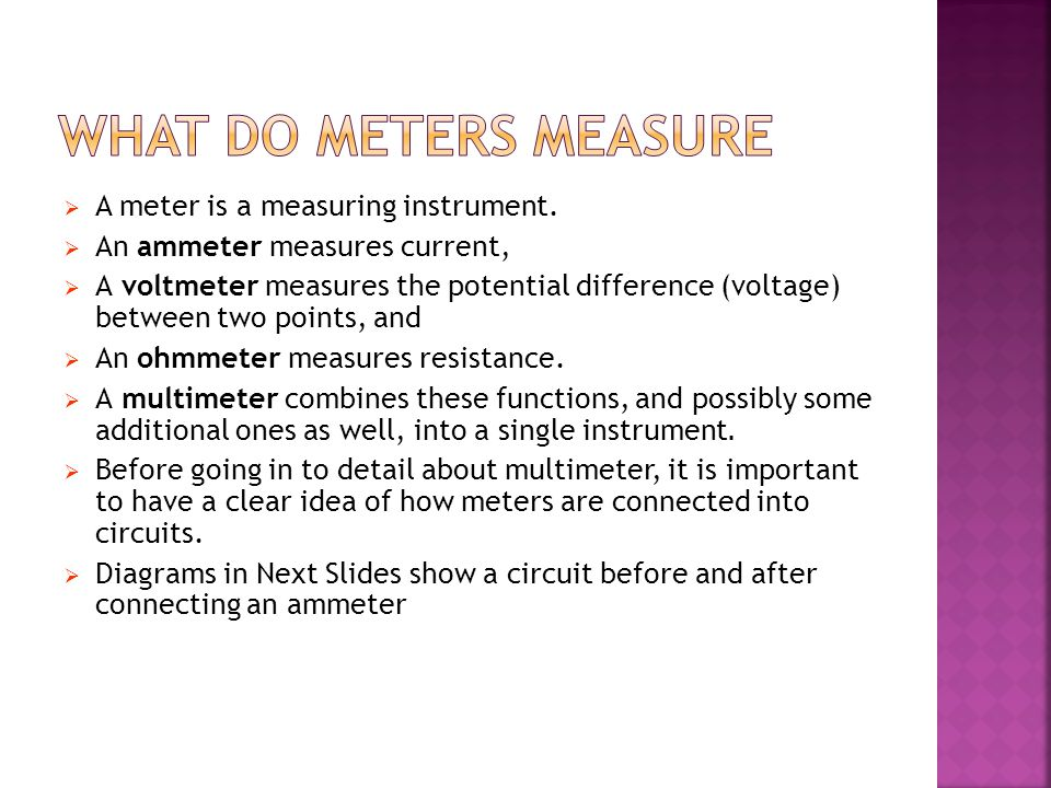 What do meters measure A meter is a measuring instrument.