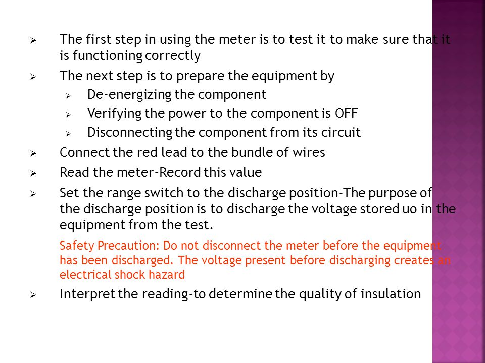 The first step in using the meter is to test it to make sure that it is functioning correctly