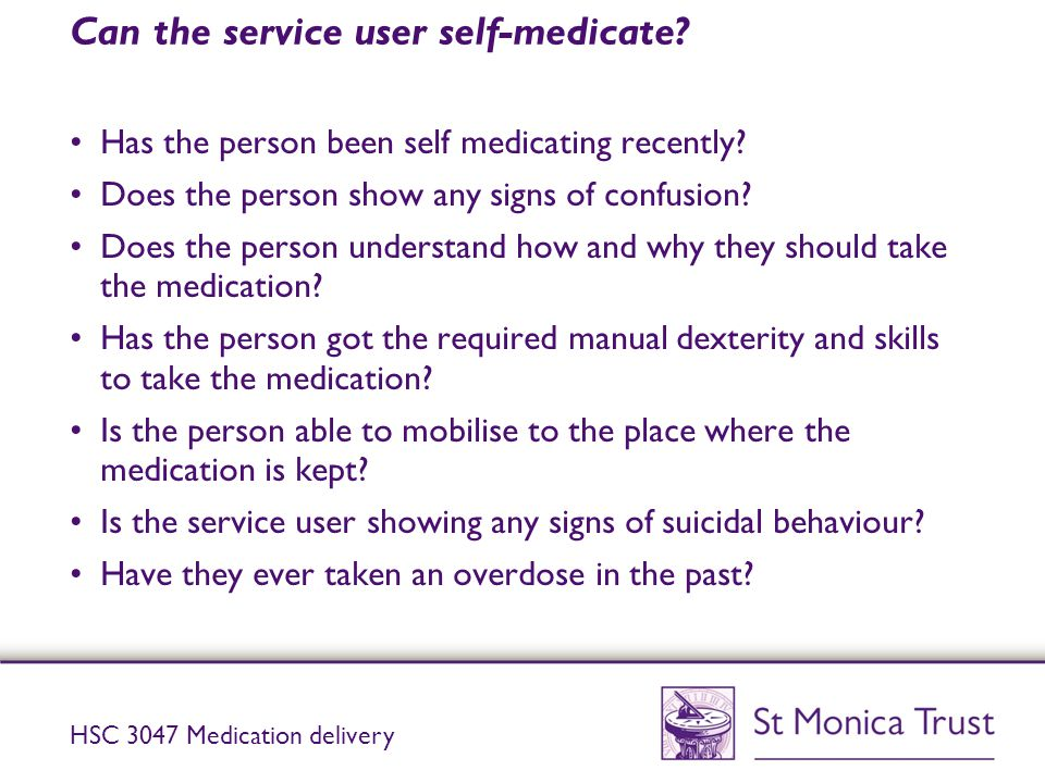 Can the service user self-medicate
