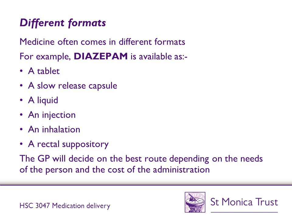 Different formats Medicine often comes in different formats