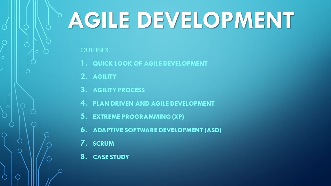 AGILE DEVELOPMENT Outlines : Quick Look of agile development Agility
