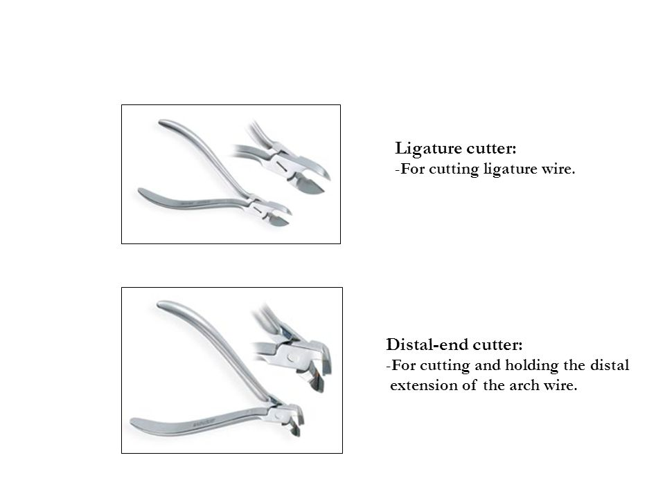 Ligature cutter: Distal-end cutter: For cutting ligature wire.