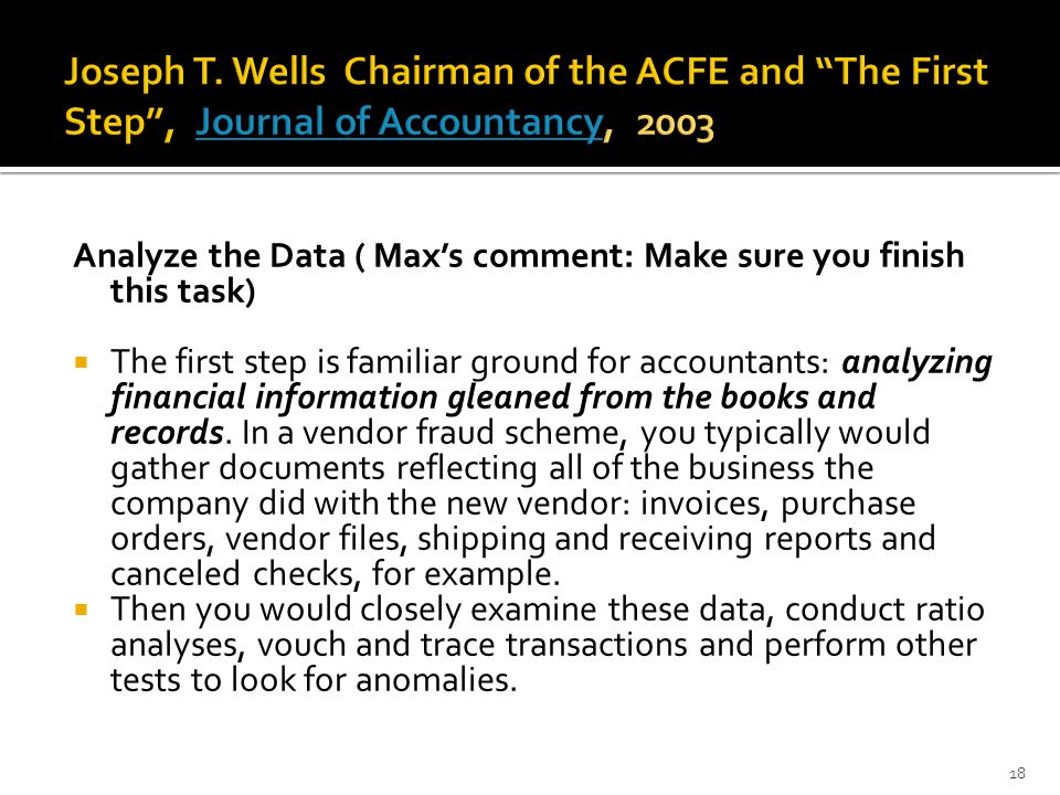 Joseph T. Wells Chairman of the ACFE and The First Step , Journal of Accountancy, 2003
