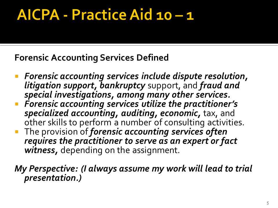 AICPA - Practice Aid 10 – 1 Forensic Accounting Services Defined