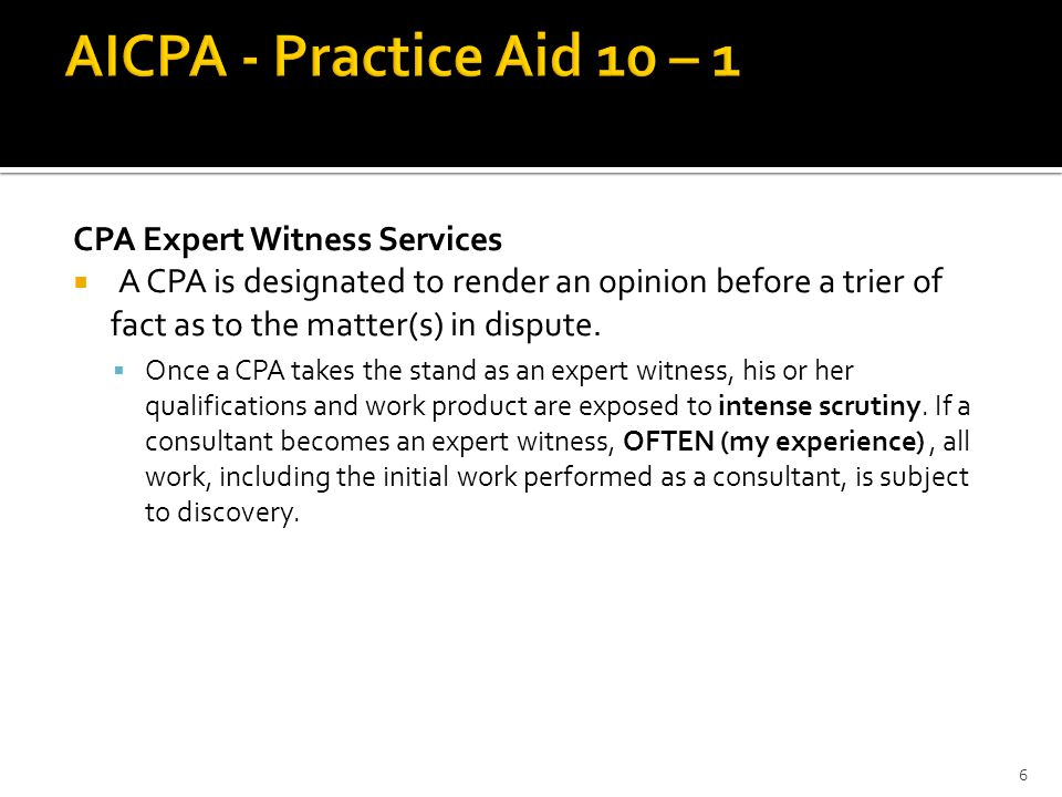 AICPA - Practice Aid 10 – 1 CPA Expert Witness Services